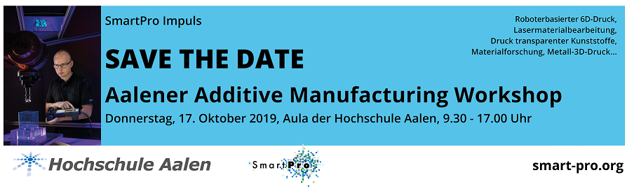 SmartPro Impuls: Aalener Additive Manufacturing Workshop